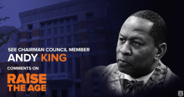 Raise The Age - Chairman Council Andy King COBANYC